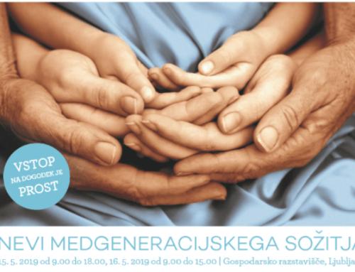 Dnevi medgeneracijskega sožitja, GR Ljubljana, 14.-16. maj 2019